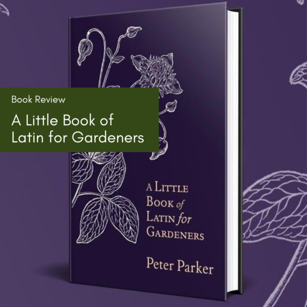 Book Review: A Little Book of Latin for Gardeners