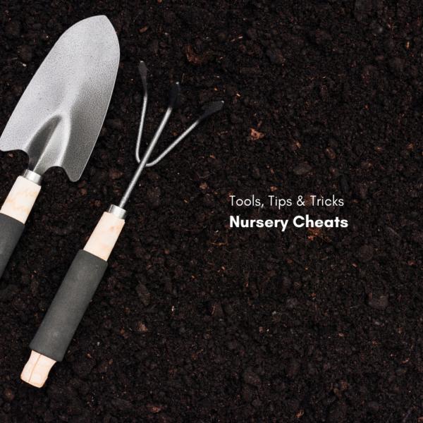 Tools, Tricks and Tips: Nursery Cheats