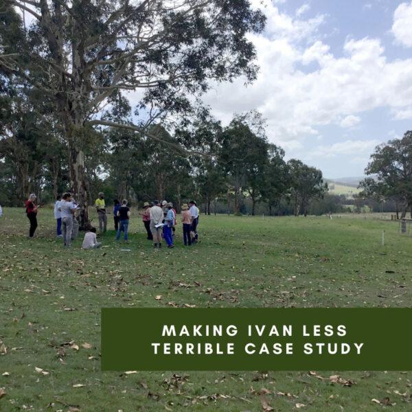 Hunter Region Landcare Network Making Ivan less Terrible Case Study