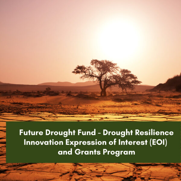 Future Drought Fund – Drought Resilience Innovation Expression of Interest (EOI) and Grants Program
