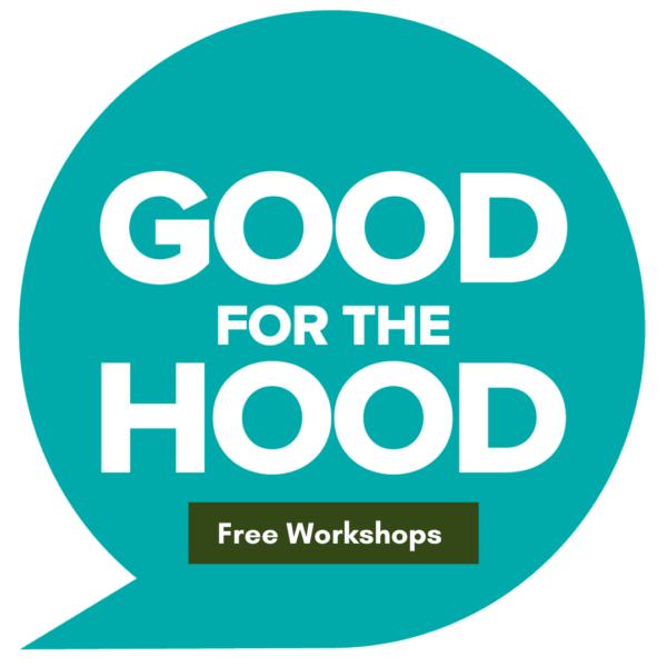 Good For The Hood Free Workshops